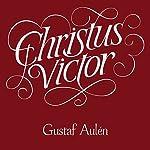 Christus Victor   Gustaf Aulén,A. G. Hebert - translator