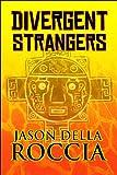 Divergent Strangers, Jason Della Roccia, 1615827412