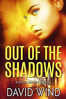 Out Of The Shadows: A Serial Murder Mystery by [Wind, David]