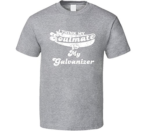 i-think-my-soulmate-is-my-galvanizer-funny-cool-gift-idea-t-shirt-2xl-sport-grey