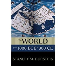 The World from 1000 BCE to 300 CE (New Oxford World History)