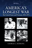 America Longest War : The United States and Vietnam, 1950-1975, Herring, George, 0073513253