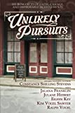 img - for Unlikely Pursuits: Six Romances of Faith, Change, and Improbable Achievements book / textbook / text book