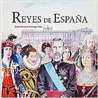 REYES DE ESPAÑA: Amazon.es: SIFRE GÓMEZ, SANTIAGO: Libros