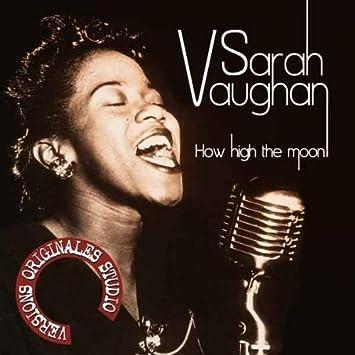 Sarah Vaughan - How High the Moon by Sarah Vaughan - Amazon.com Music