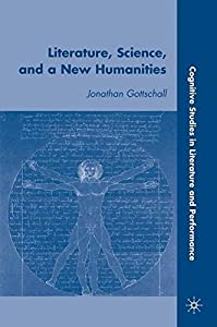 Literature, Science, and a New Humanities (Cognitive Studies in Literature and Performance)