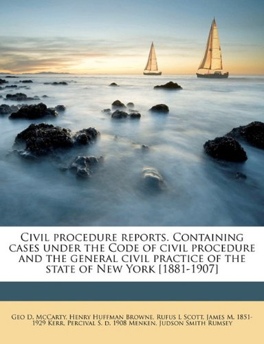 Read Online Civil procedure reports. Containing cases under the Code of civil procedure and the general civil practice of the state of New York [1881-1907] Volume 13 pdf
