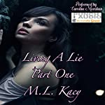 Living a Lie: Part One | M. L. Kacy