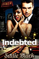 Indebted: Part Three (Series Finale): The Virgin & The Bad-Boy Billionaire (A BWWM Billionaire Romance)