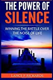 The Power of Silence: Winning The Battle Over The
