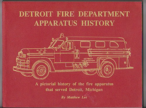 Detroit Fire Department Apparatus History: A pictorial for sale  Delivered anywhere in USA