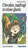 Chevalier, Naufrage et Creme Glacee, Sonia Sarfati and Pierre Durand, 2890213714