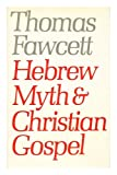 Hebrew Myth and Christian Gospel, Thomas Fawcett, 0334006066