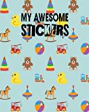 My Awesome Stickers: Blank Sticker Book My Lovely Stickers Journal 8x10 100 pages (Volume 7) by Jessica Johnson