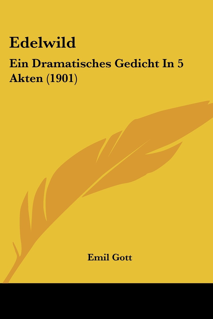 Read Online Edelwild: Ein Dramatisches Gedicht In 5 Akten (1901) (German Edition) ebook