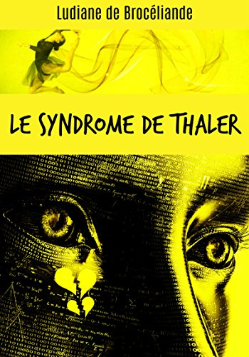 Le syndrome de Thaler (Ludiane de Brocéliande t. 1) (French Edition)