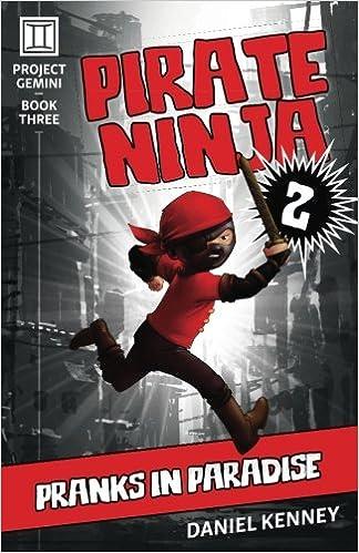 Pirate Ninja 2: Pranks in Paradise (Project Gemini) (Volume ...