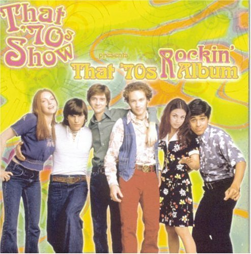 That '70s Show Presents That '70s Album: Rockin' by That '70s Show Presents Tha (1999-09-28)