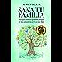 SANA TU FAMILIA: Haz que el amor y la vida fluyan de tus ancestros a ti y a tus hijos (Spanish Edition)