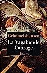 La vagabonde courage par von Grimmelshausen