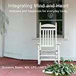 Intergrating Mind and Heart: Holiness and Happiness for Everyday living | Suzanne Baars