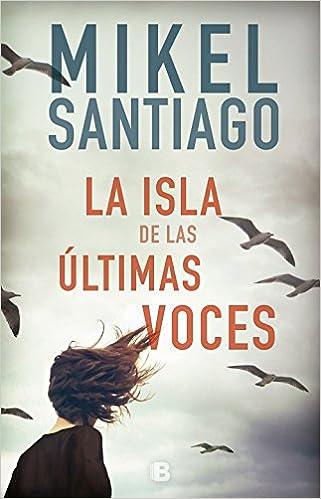 Resultado de imagen de La isla de las últimas voces Mikel Santiago