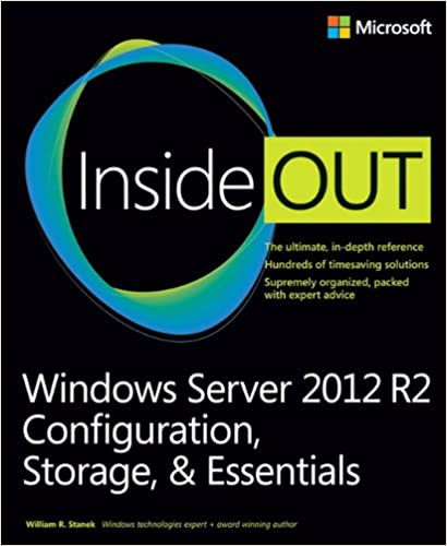Windows Server 2012 R2 Inside Out: Configuration, Storage, & Essentials