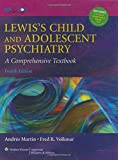 img - for Lewis's Child and Adolescent Psychiatry: A Comprehensive Textbook, 4th Edition (Lewis, Lewis's Child and Adolescent Psychiatry) book / textbook / text book