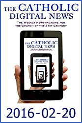 The Catholic Digital News 2016-02-20 (Special Issue: Pope Francis in Mexico)