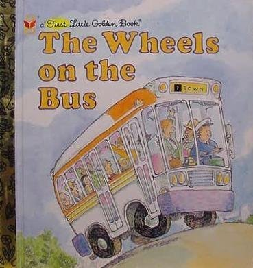 The Wheels on the Bus (A First Little Golden Book)