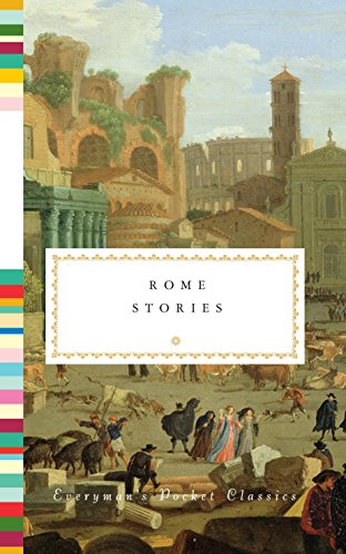 Rome Stories (Everyman's Library Pocket Classics Series) ()