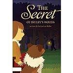 The Secret of Smiley's Woods | Gailya Len Keller