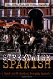 Streetwise Spanish : Speak and Understand Everyday Spanish, Wegmann, Brenda and Gill, Mary McVey, 0844272817