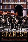 Streetwise Spanish : Speak and Understand Everyday Spanish, Wegmann, Brenda and Gill, Mary McVey, 0844272817