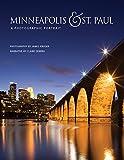 Minneapolis & St. Paul: A Photographic Portrait