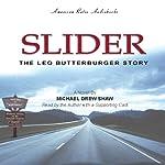 Slider: The Leo Butterburger Story | Michael Drew Shaw