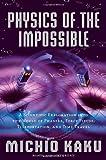 Physics of the Impossible, Michio Kaku, 0385520697