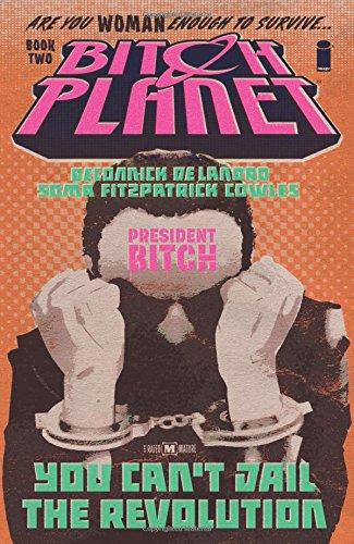 """Bitch Planet Volume 2 - President Bitch"" av Kelly Sue DeConnick"