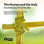Foundations of Spirituality: The Human and the Holy | Sr. Carla Mae Streeter OP ThD