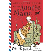 Around the World With Auntie Mame by Patrick Dennis (2003-09-16)