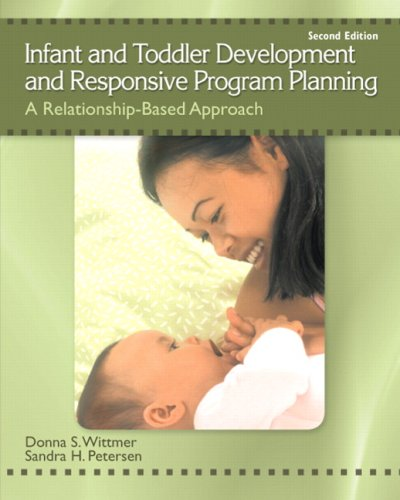 Infant and Toddler Development and Responsive Program Planning: A Relationship-Based Approach (2nd Edition)