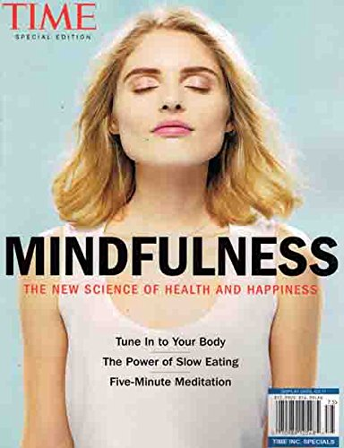 TIME MAGAZINE 2017 SPECIAL EDITION: MINDFULNESS THE NEW SCIENCE OF HEALTH AND HAPPINESS - Time Magazine Special Edition
