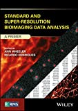 Standard and Super-Resolution Bioimaging Data Analysis: A Primer (RMS - Royal Microscopical Society)