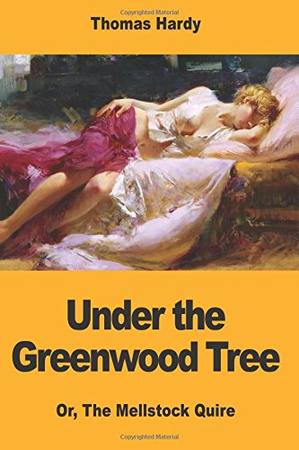 Download Under the Greenwood Tree: Or, The Mellstock Quire ebook