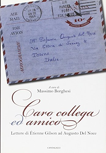 Caro collega ed amico. Lettere di Étienne Gilson ad Augusto del Noce (1964-1969) por Étienne Gilson,Del Noce, Augusto,M. Borghesi