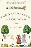 The Matchmaker of Perigord, Julia Stuart, 0061435074