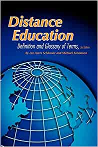 Distance Education: Definition and Glossary of Terms Third