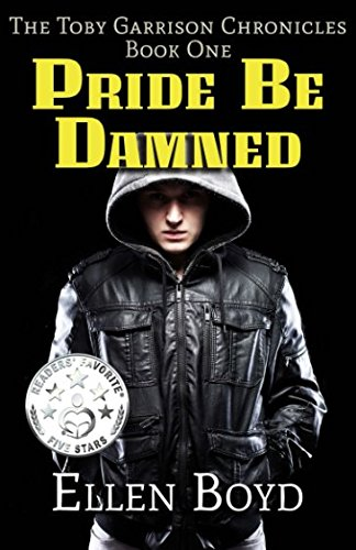 Pride be Damned: The Toby Garrison Chronicles - Book One PDF