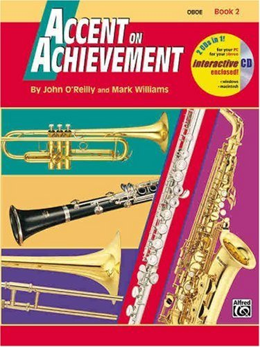 [Accent on Achievement, Bk 2: Oboe, Book and CD] [Author: O'Reilly, J andamp; Willia] [July, 1998] ()