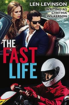 The Fast Life (The Len Levinson Collection Book 9) by [Levinson, Len, Wilkerson, Cynthia]